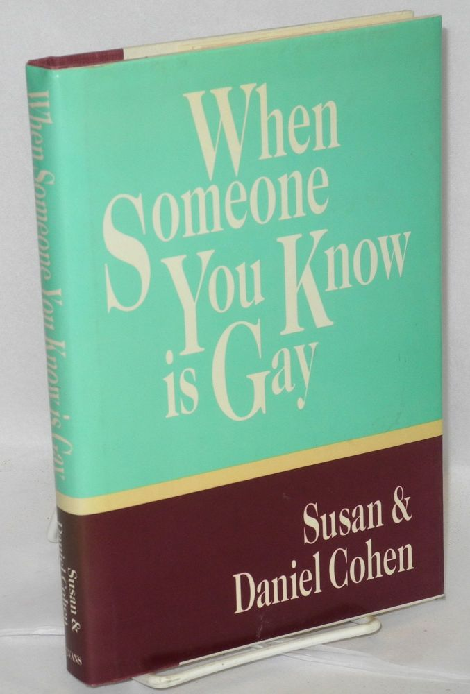 When someone you know is gay. Susan Cohen, Daniel Cohen.