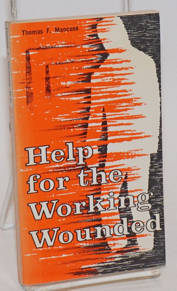 Help for the working wounded. Thomas F. Mancuso.