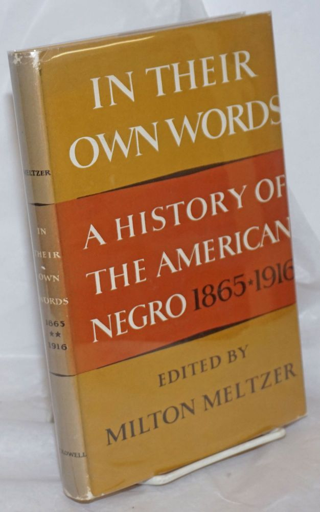 In their own words; a history of the American Negro 1865-1916. Milton Meltzer, ed.