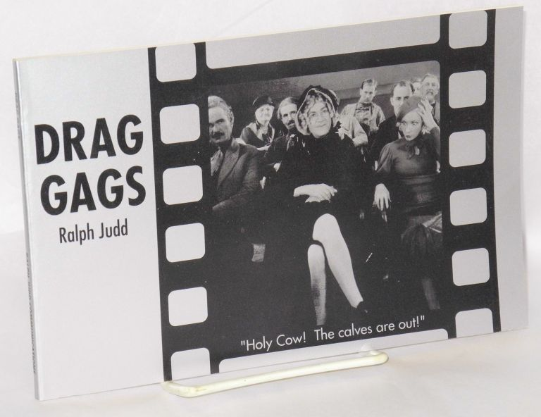 Drag gags; fun with female impersonation from the movies. Ralph Judd.