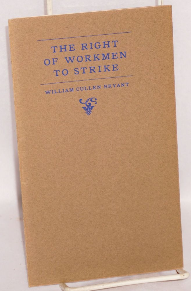 The right of workmen to strike. Editorial by a great American poet. Initial by Maurice Duvalet. William Cullen Bryant.