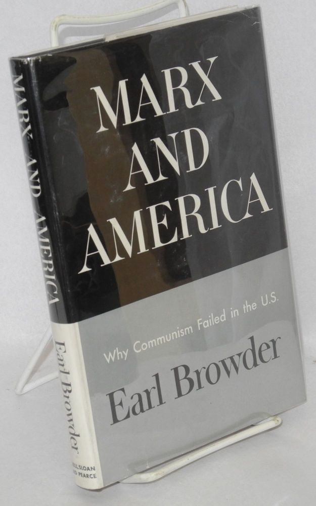 Marx and America; a study of the doctrine of impoverishment. Earl Browder.