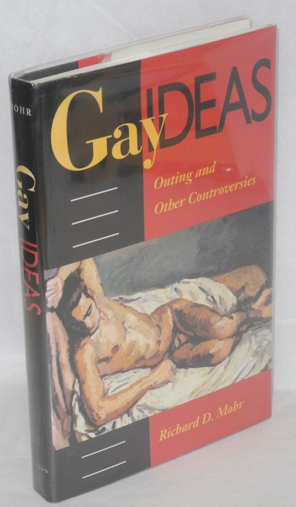 Gay ideas; outing and other controversies. Richard D. Mohr.