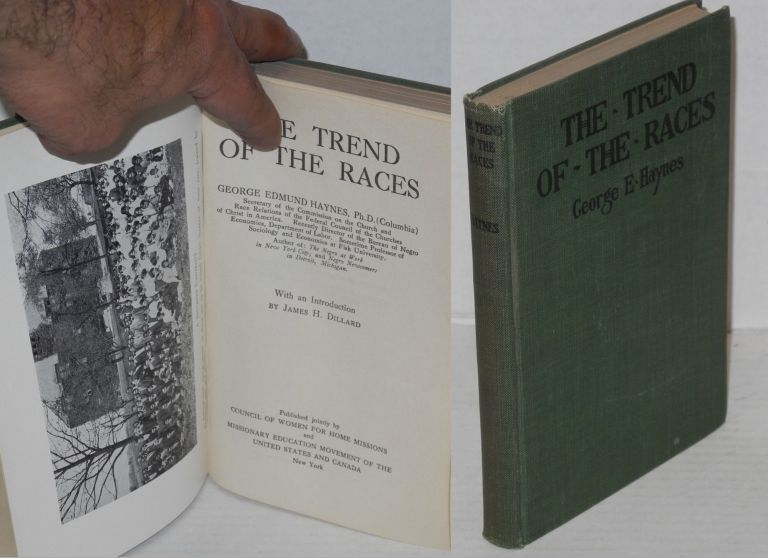 The trend of the races; with an introduction by James H. Dillard. George Edmund Haynes.