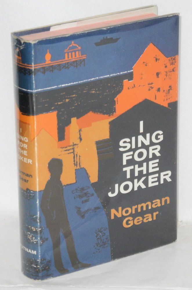 I sing for the joker; a novel. Norman Gear.