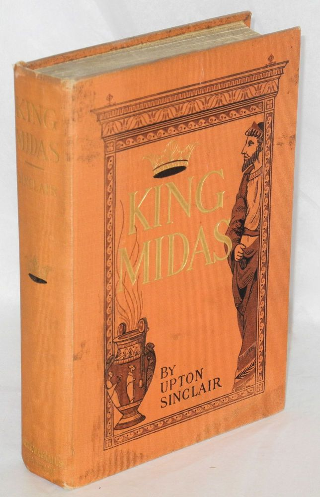 King Midas, a romance. Illustrations by Charles M. Relyea. Upton Sinclair.