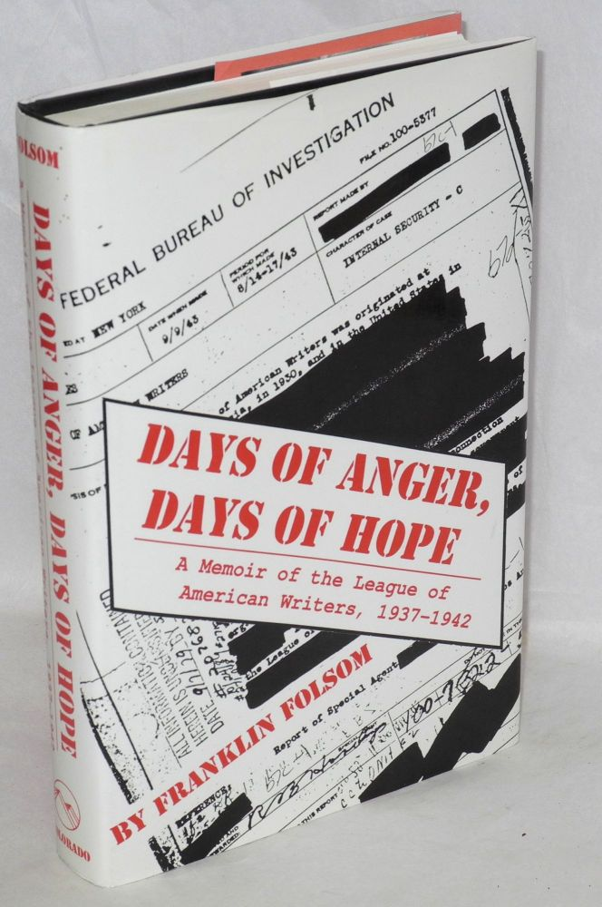Days of anger, days of hope, a memoir of the League of American Writers, 1937-1942. Franklin Folsom.