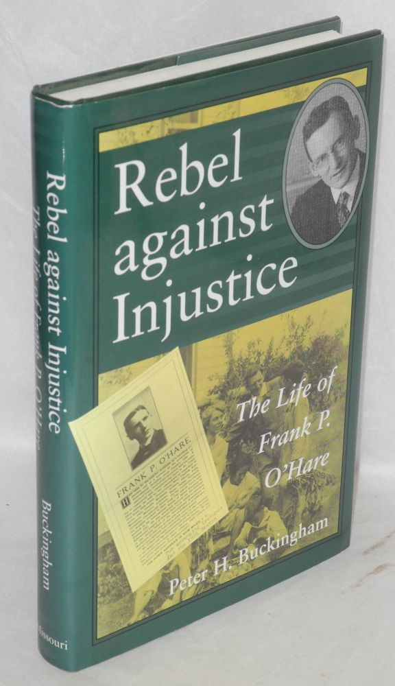 Rebel against injustice; the life of Frank P. O'Hare. Peter H. Buckingham.