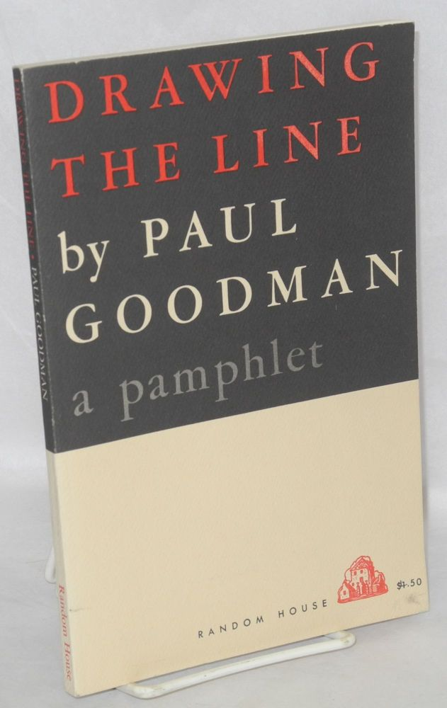 Drawing the line. Paul Goodman.