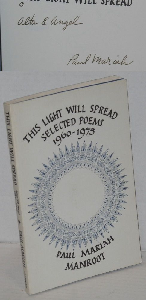 This light will spread; selected poems 1960-1975. Paul Mariah.
