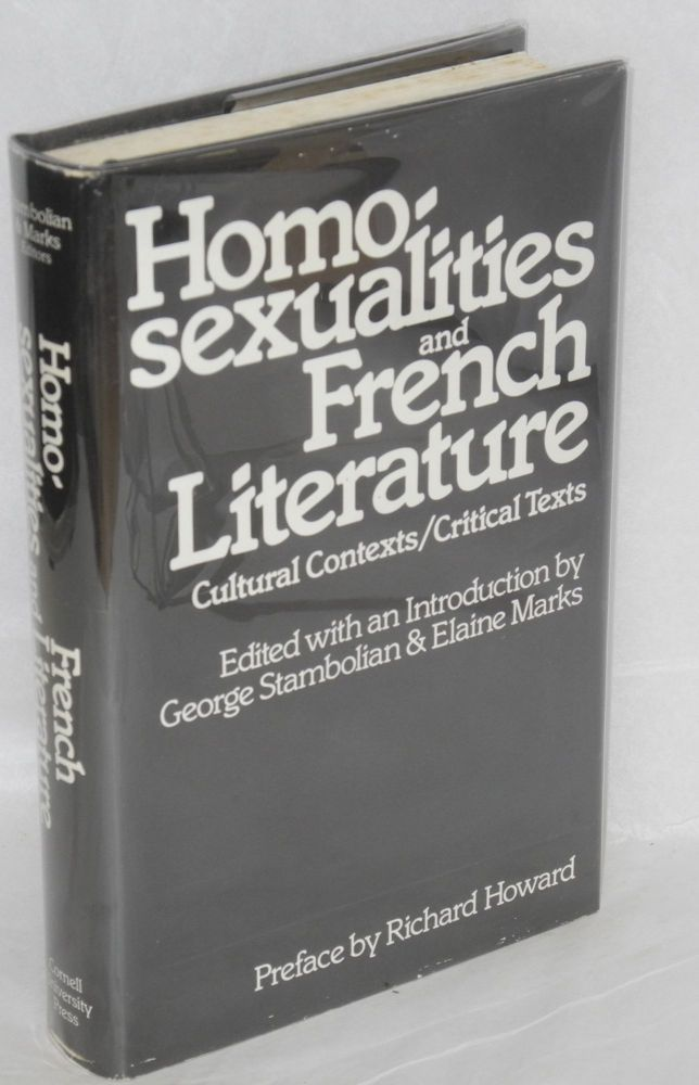 Homosexualities and French literature; cultural contexts/critical texts. Richard Howard, George Stambolian, Elaine Marks.