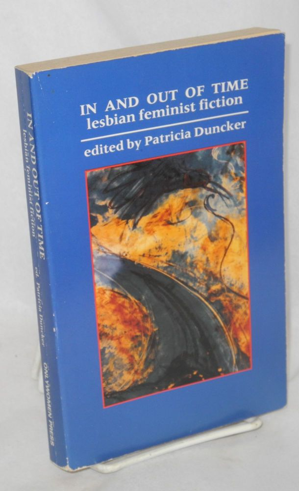 In and out of time: lesbian feminist fiction. Patricia Duncker, , Anna Livia.