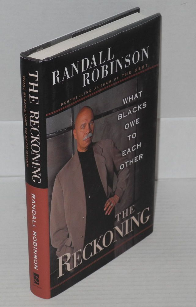 The reckoning; what blacks owe to each other. Randall Robinson.