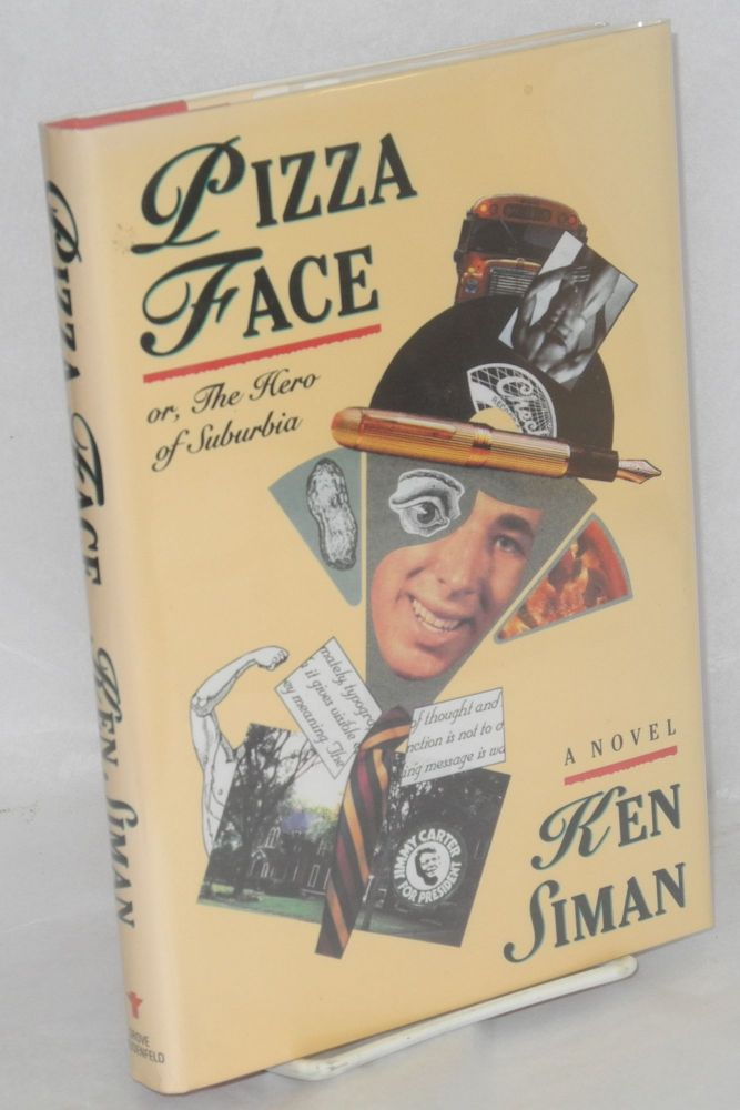 Pizza face; or, the hero of suburbia. Ken Siman.