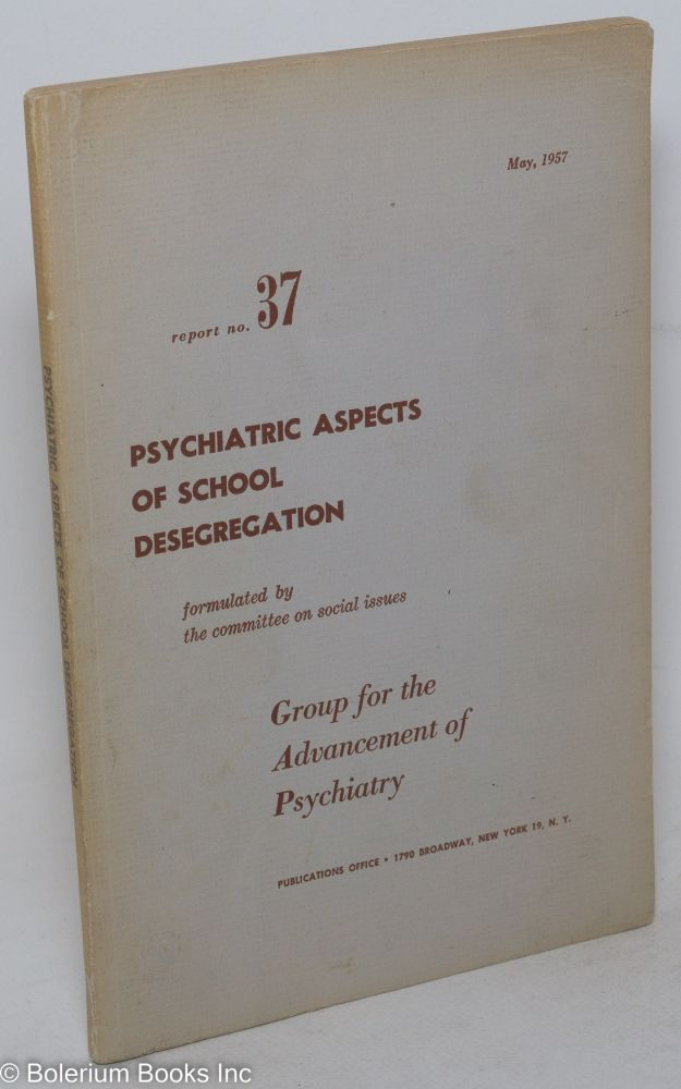 Psychiatric aspects of school desegregation. Group for the Advancement of Psychiatry. Committee on Social Issues.