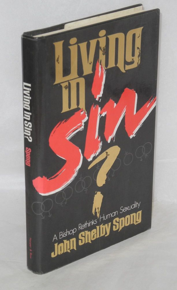 Living in sin? a bishop rethinks human sexuality. John Shelby Spong.