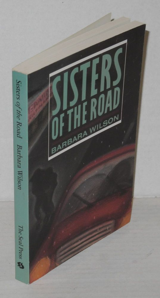 The Sisters of the road. Barbara Wilson.
