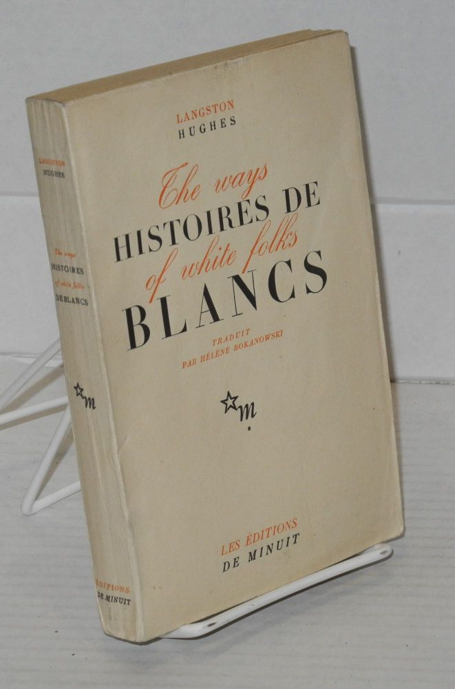 Histoires de blancs (the ways of white folks), traduit par Hélène Bokanowski. Langston Hughes.