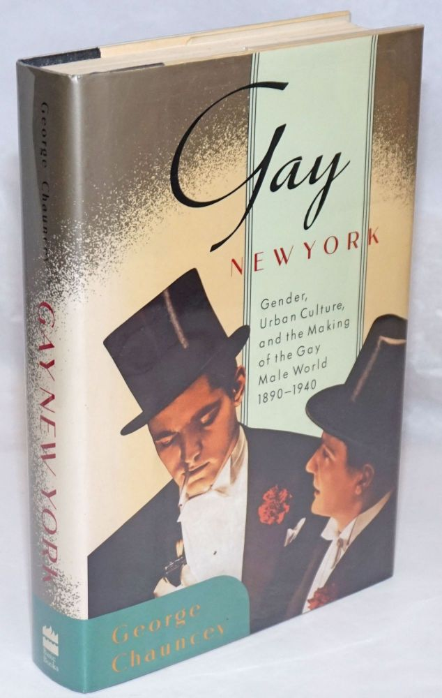 Gay New York; gender, urban culture, and the making of the gay male world, 1980-1940. George Chauncey.