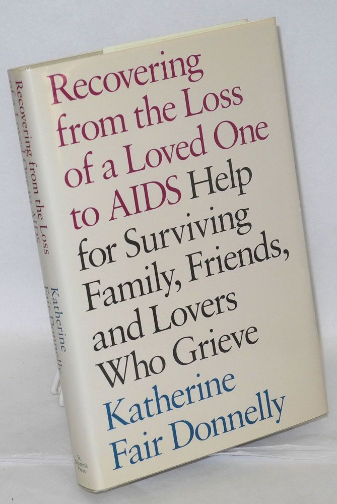 Recovering from the loss of a loved one to AIDS. Katherine Fair Donnelly.