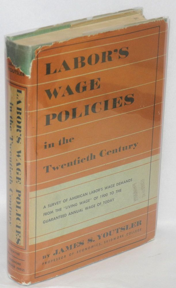 Labor's wage policies in the twentieth century. James S. Youtsler.