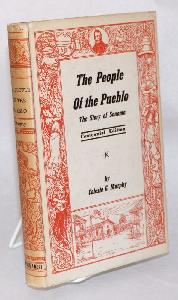The people of the pueblo; the story of Sonoma. Centennial edition. Celeste G. Murphy.