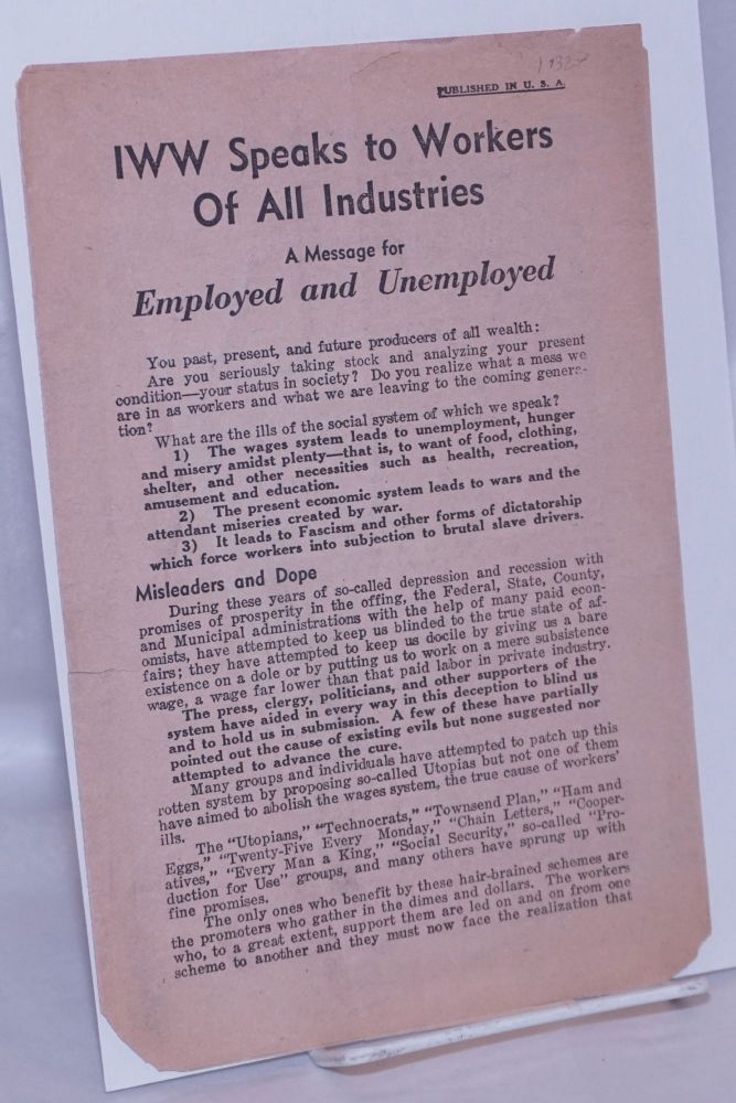 IWW speaks to workers of all industries. A message for employed and unemployed. Industrial Workers of the World.