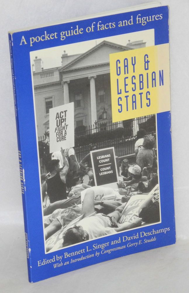 Gay & lesbian stats; a pocket guide of facts and figures. Dr. Stephanie Sanders, Bennett L. Singer, a.