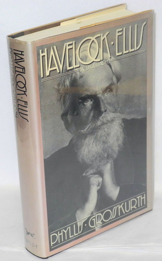 Havelock Ellis; a biography. Phyllis Grosskurth.