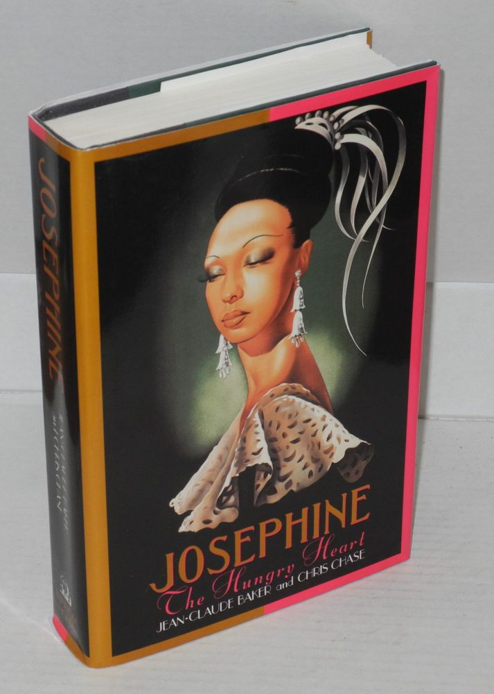 Josephine; the hungry heart. Jean-Claude Baker, Chris Chase.