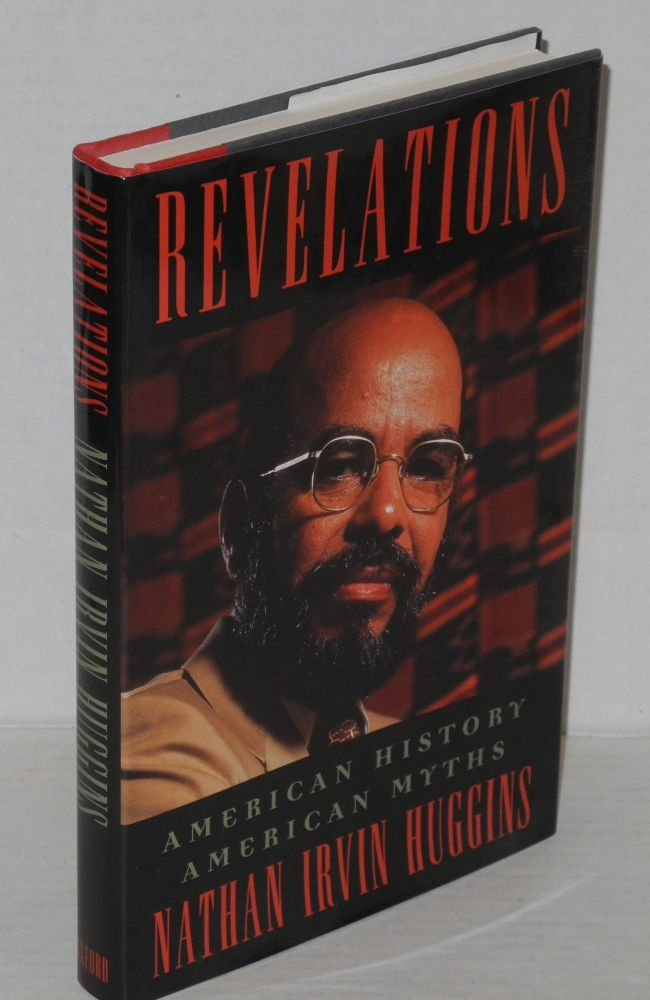 Revelations; American history, American myths, edited by Brenda Smith Huggins. Nathan Irvin Huggins.
