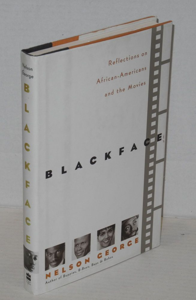 Blackface; reflections on African-Americans and the movies. Nelson George.