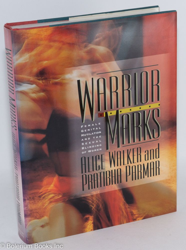 Warrior Marks: female genital mutilation and the sexual blinding of women. Alice Walker, Pratibha Parmar.