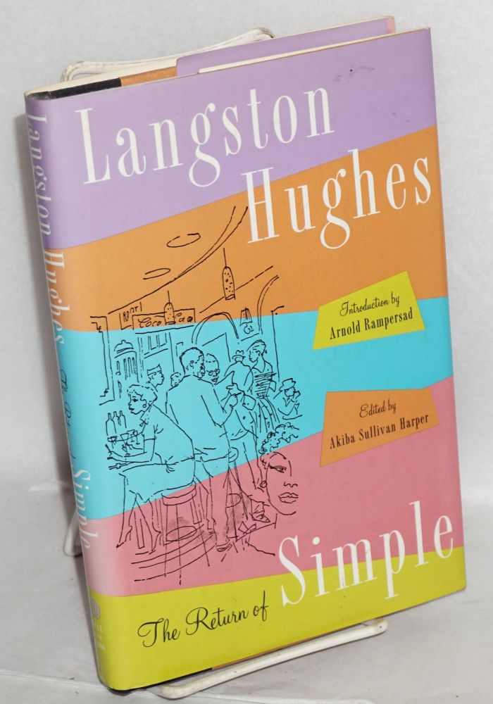 The return of Simple; edited by Akiba Sullivan Harper, introduction by Arnold Rampersand. Langston Hughes.