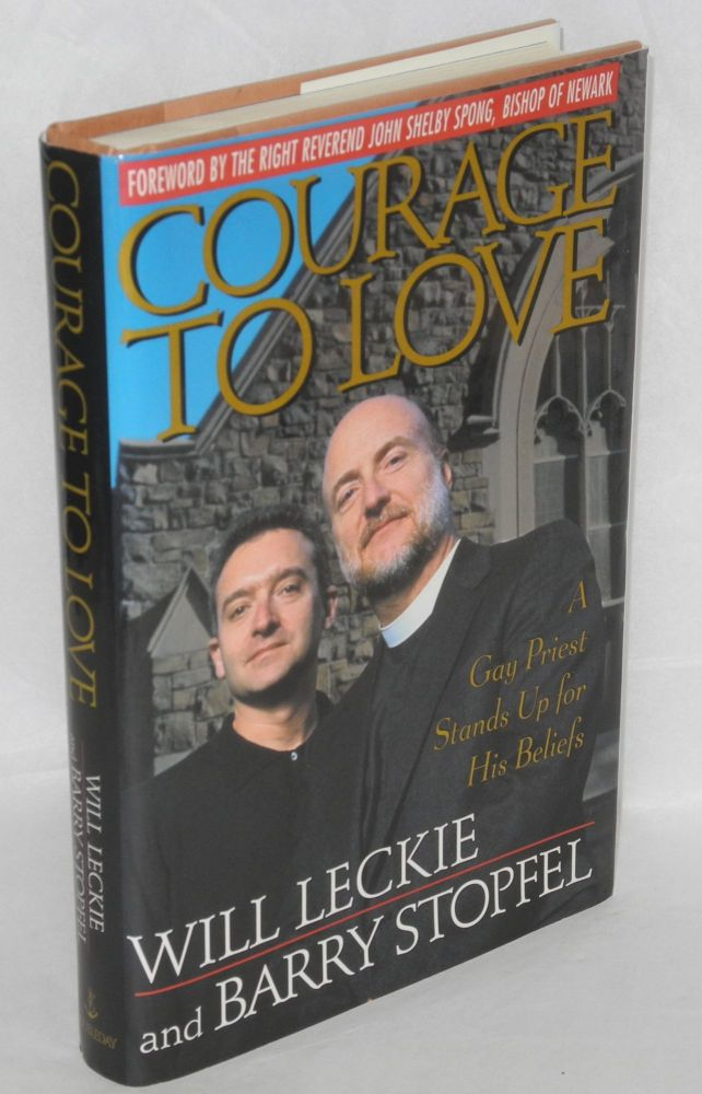 Courage to love; a gay priest stands up for his beliefs. Will Leckie, Barry Stopfel.