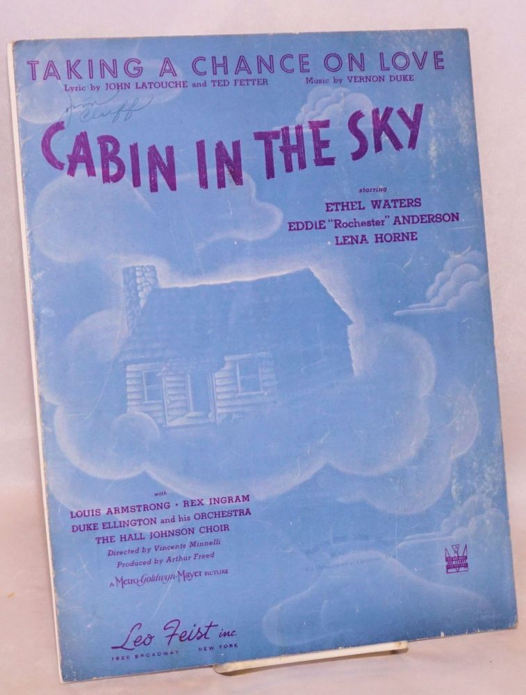Taking a chance on love; from Cabin in the Sky, starring Ethel Waters, Eddie 'Rochester' Anderson and Lena Horne, with Louis Armstrong, Rex Ingram, Duke Ellington and his Orchestra and The Hall Johnson Choir. John Latouche, lyric, music Vernon Duke.