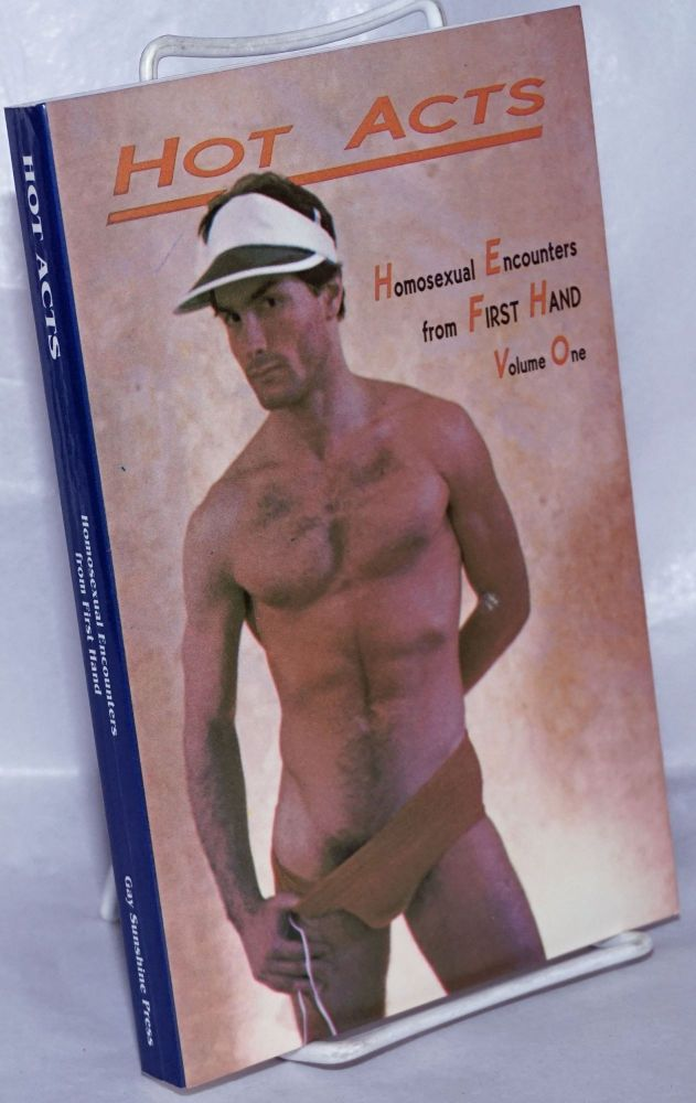 Hot acts; homosexual encounters from First Hand. Rex, Winston Leyland.