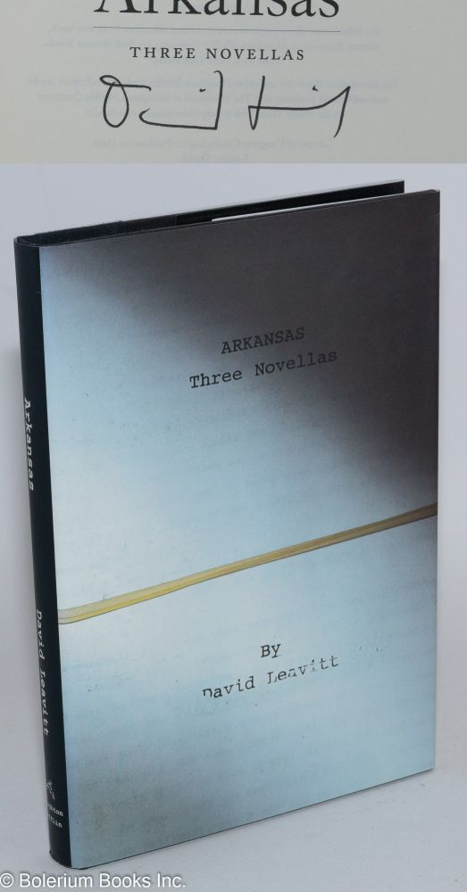 Arkansas; three novellas. David Leavitt.