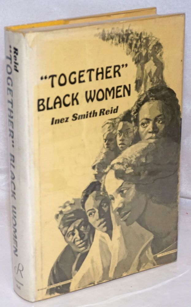 """Together"" black women; prepared for the Black Women's Community Development Foundation. Inez Smith Reid."