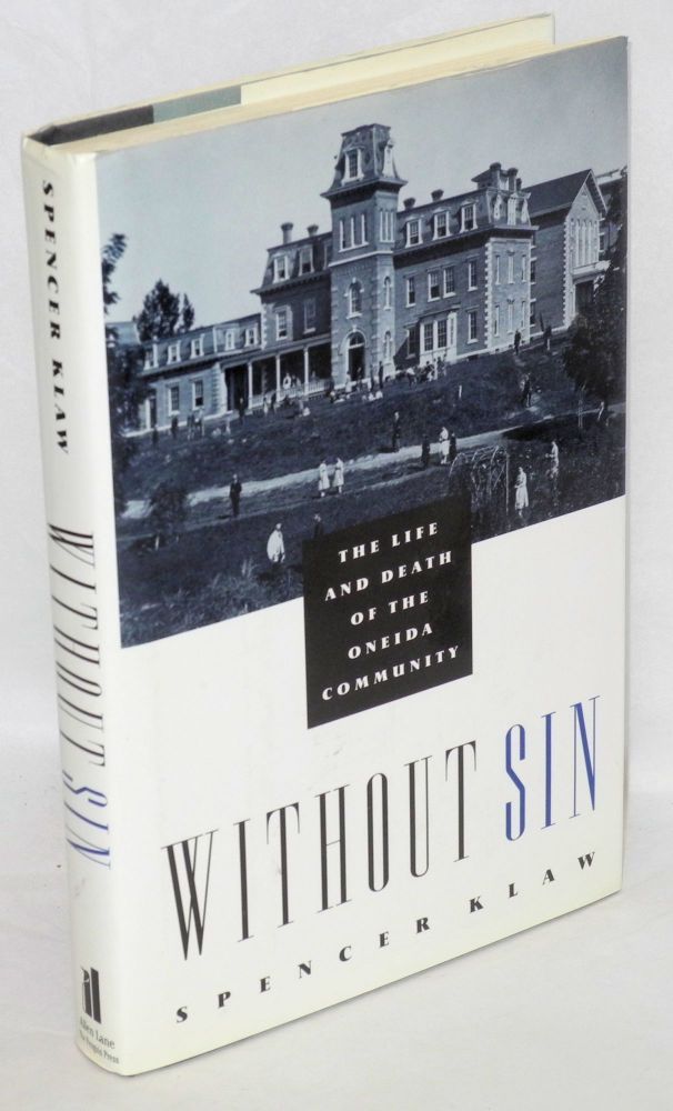 Without sin; the life and death of the Oneida Community. Spencer Klaw.