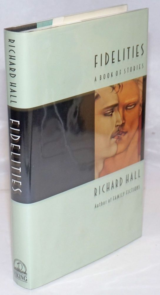 Fidelities; a book of stories. Richard Hall.
