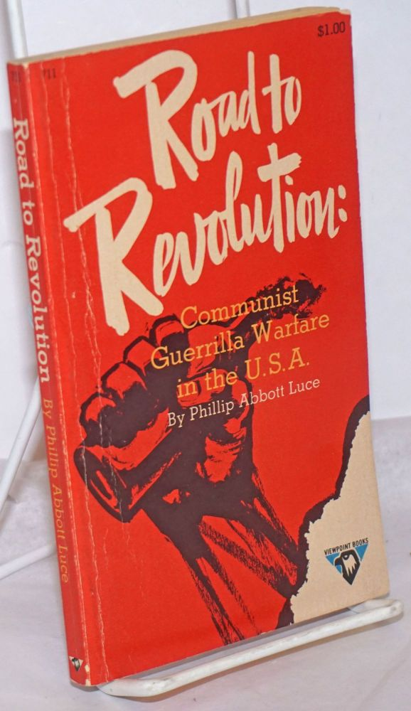 Road to revolution; Communist guerrilla warfare in the U.S.A. Phillip Abbott Luce.