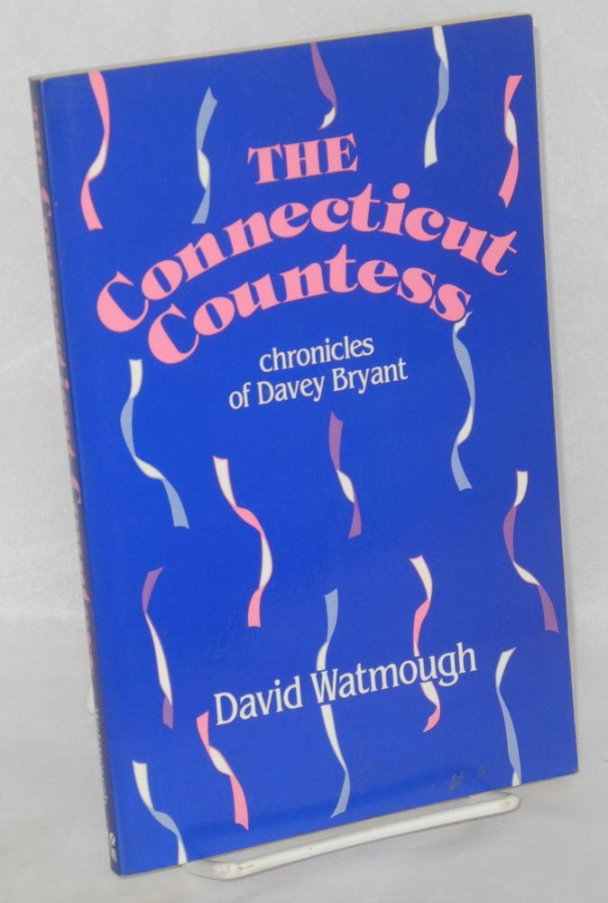 The Connecticut countess; chronicles of Davey Bryant. David Watmough.
