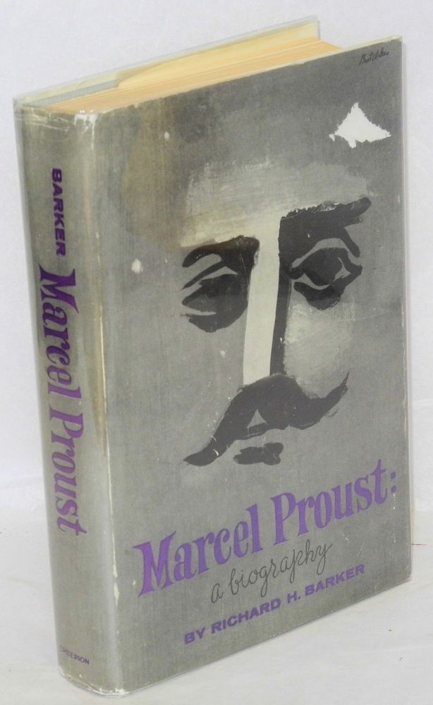 Marcel Proust; a biography. Richard H. Barker.