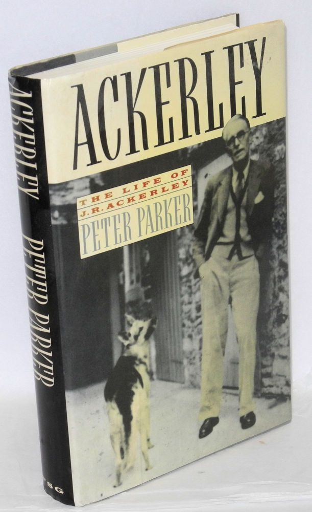 Ackerley; a life of J. R. Ackerley. J. R. Ackerley, Peter Parker.