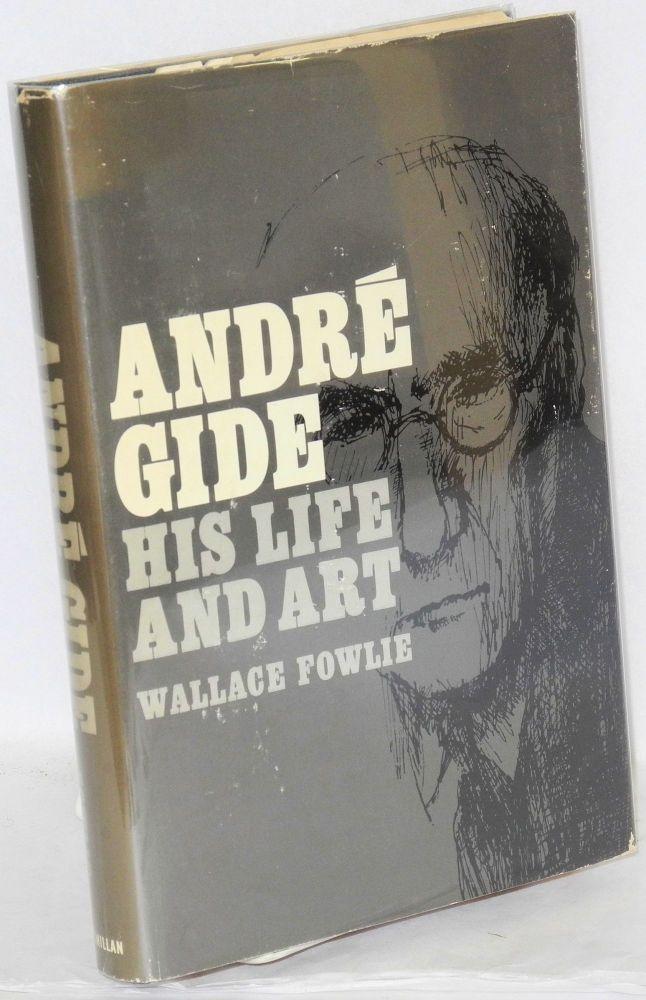 André Gide; his life and art. Wallace Fowlie.
