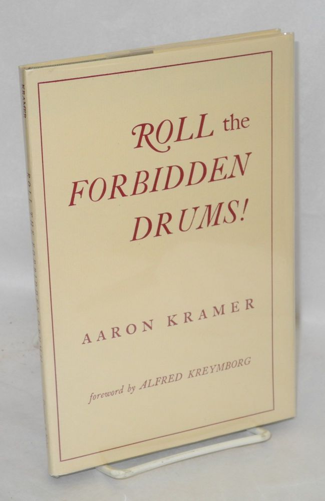 Roll the forbidden drums! Foreword by Alfred Kreymborg. Aaron Kramer.