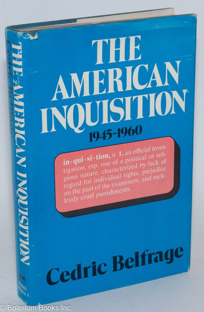 The American inquisition 1945-1960. Cedric Belfrage.
