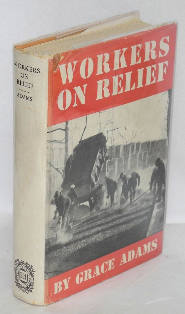 Workers on relief. Grace Adams.