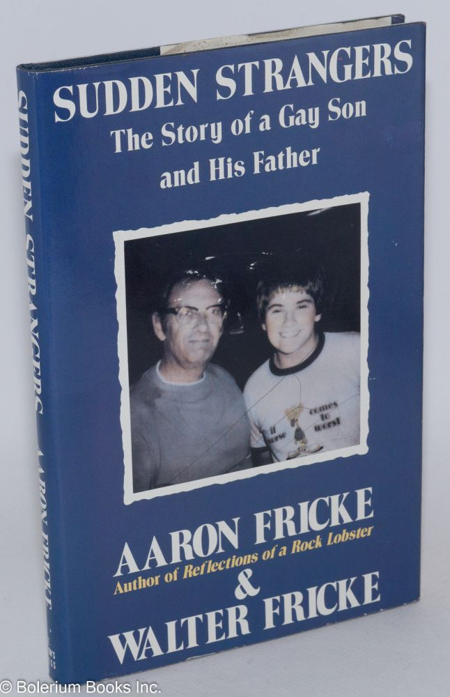 Sudden strangers; the story of a gay son and his father. Aaron Fricke, Walter Fricke.